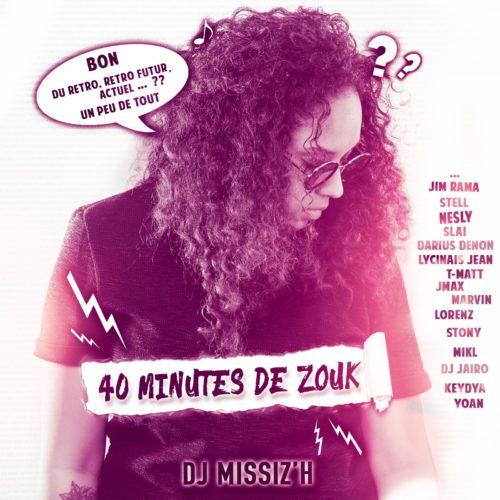 DJ MISSIZ'H présente 40 Minutes de Zouk – Rétro / Rétro Futur / Actuel ::: Dj Missiz H présente Special Mix Dj Sebb –  Avril 2020