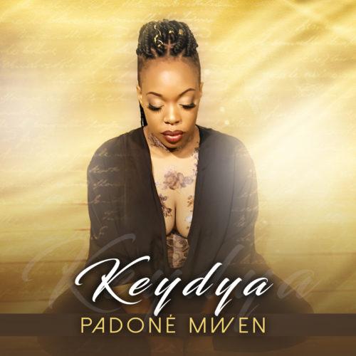 Zouk –  KEYDYA – Padoné mwen (Clip officiel) – Avril 2020