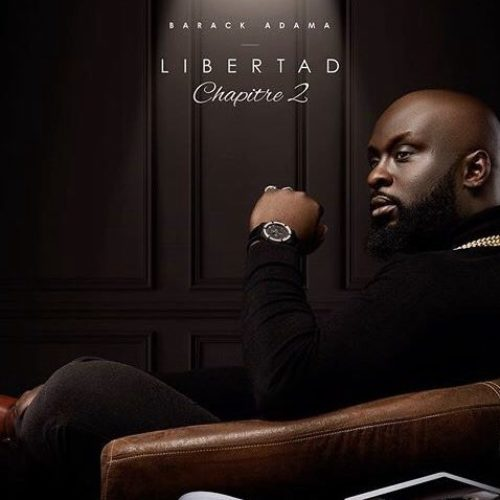 Mes défauts (feat. Tayc, Lefa) – LIBERTAD (CHAPITRE 2) – PAR BARACK ADAMA -Avril 2020