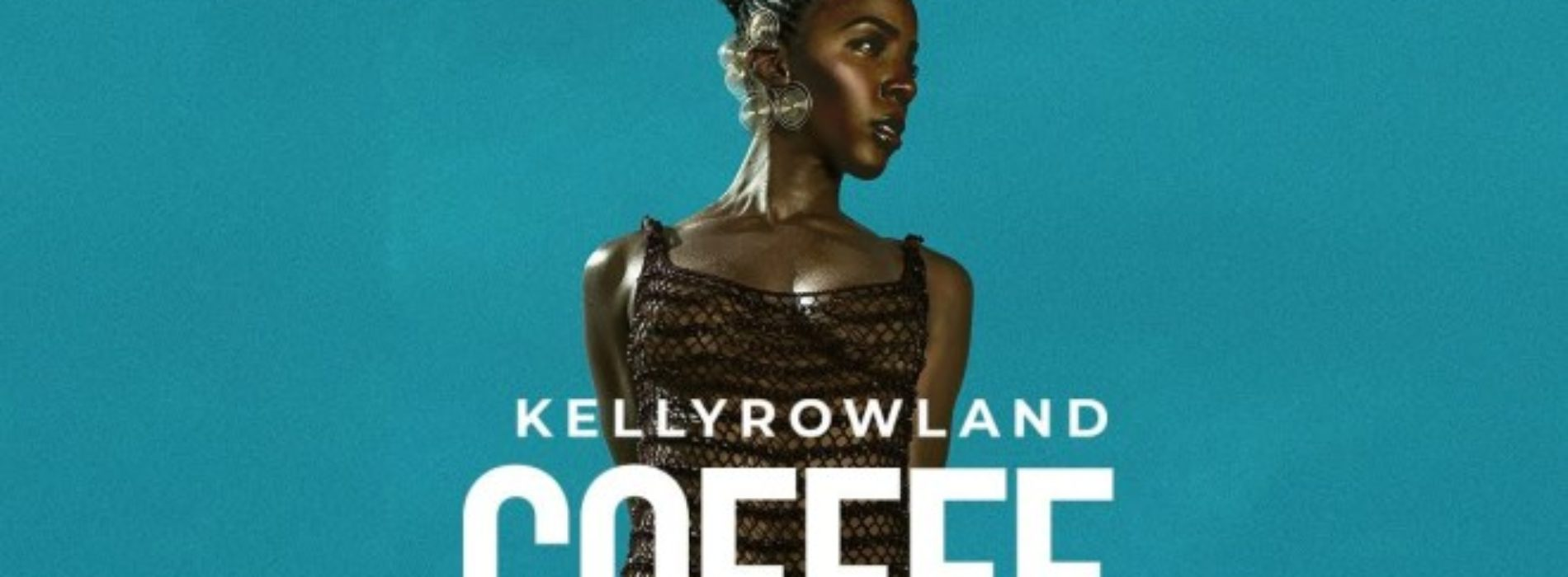 Kelly Rowland – COFFEE (Official Video) – Avril 2020