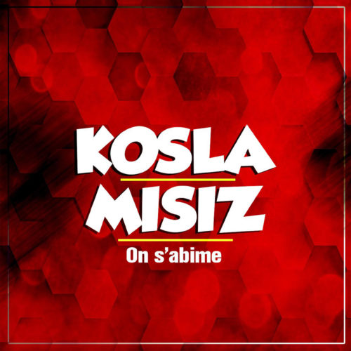 "Kosla & Misiz : ""On s'abime"" – Avril 2020 – Exclusivité"