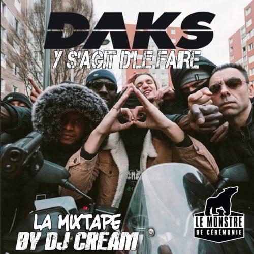 DAKS – Y S'AGIT D'LE FAIRE By DJ CREAM ( OFFICIAL MIXTAPE ) – Avril 2020