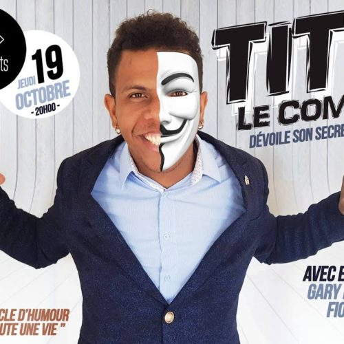 """TITI LE COMIK """" Dévoile son secret """" – Découvre 1h30 min  de son premier spectacle à la Cité des Arts – Avril 2020"""