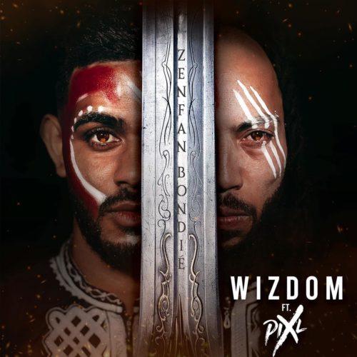 Wizdom Feat Pixl – Zenfan bondié – Mai 2020 (son) en attendant le clip .