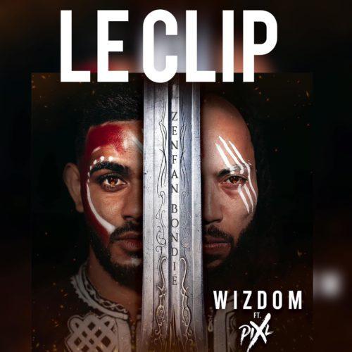 Découvre le clip de Wizdom Feat Pixl – Zenfan bondié – Mai 2020