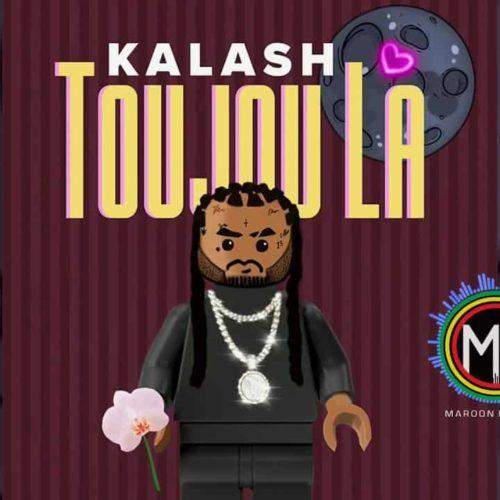 Kalash – Toujou La (Prod. Maroon Riddimz) – Mai 2020