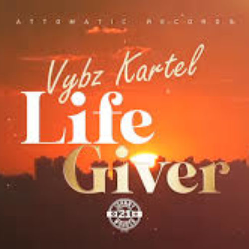 Vybz Kartel – Life Giver (Lyric Video) / Vybz Kartel – Run Dancehall  ft. Lisa Mercedez- Mai 2020