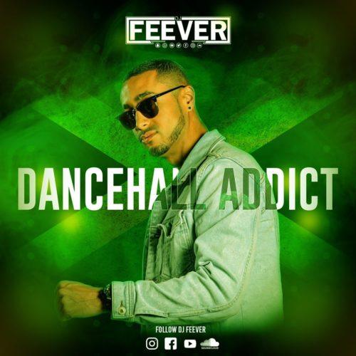 A écouter sans modération, Dj Feever – Dancehall Addict – Juin 2020