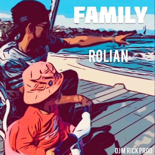 Rolian – Family (Prod. by Dj M'rick) – Juin 2020