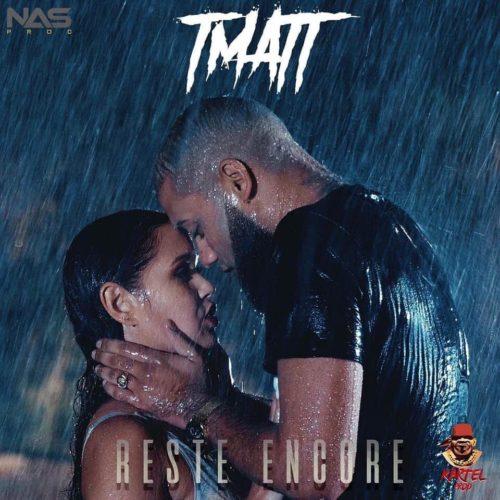 """TMatt – """"Reste encore"""" – Le clip – Juillet 2020"""