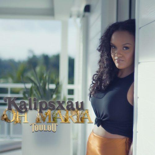 """KALIPSXAU – Oh Maria """"Toulou"""" (ACOUSTIQUE) – Juillet 2020"""