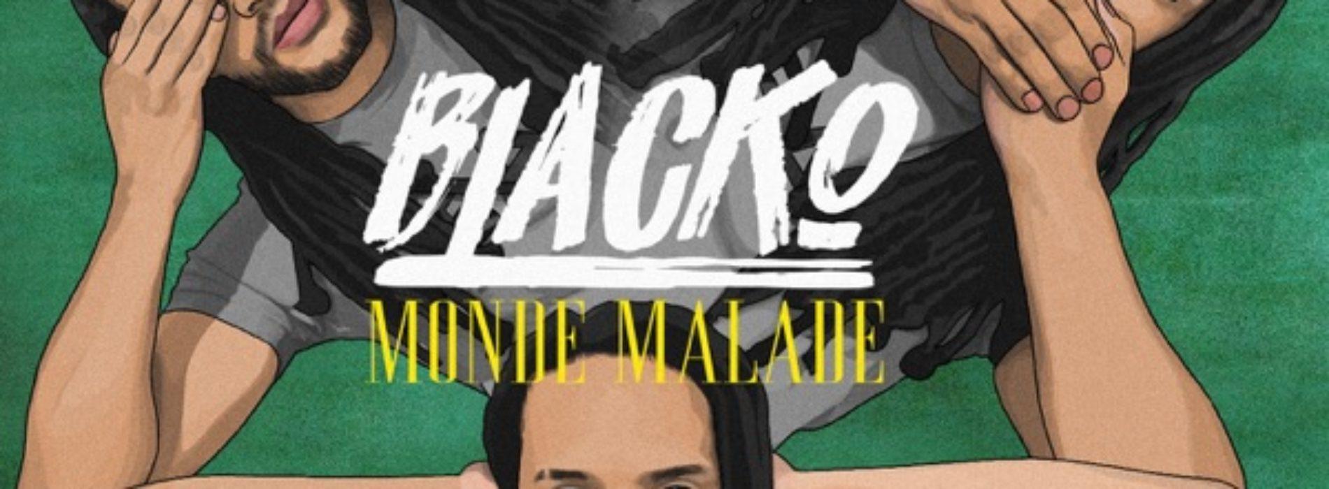 Blacko – Monde Malade – Le clip – Juillet 2020
