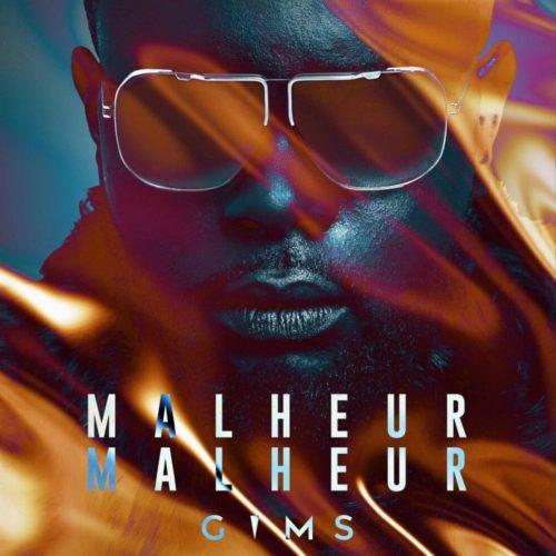 GIMS – Malheur malheur (Clip Officiel) – Juillet 2020