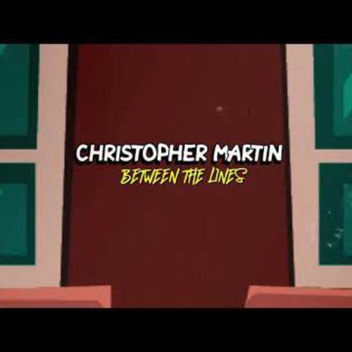 Christopher Martin – Between the Lines (Official Lyric Video) – Juillet 2020