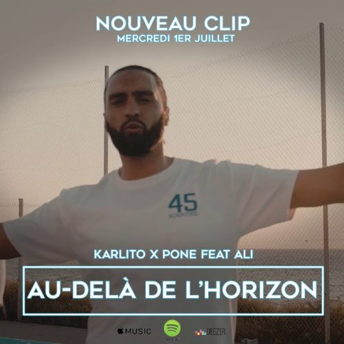 DJ PONE présente Karlito x Ali – Au-delà de l'horizon (Clip Officiel) – Juillet 2020