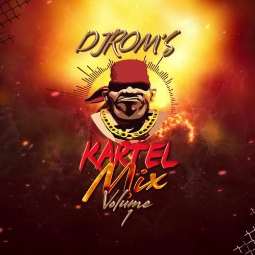 DJ ROM'S – KARTEL MIX VOL 1 – Juillet 2020
