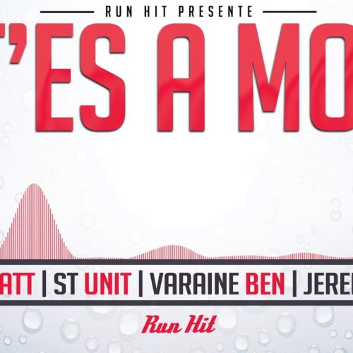 T Matt X St Unit X Varaine Ben X Jerem Y – T'es a moi (Run Hit) – Juillet 2020