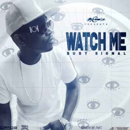 Busy Signal – Search No More // Watch Me (Official Audio) – Juillet 2020