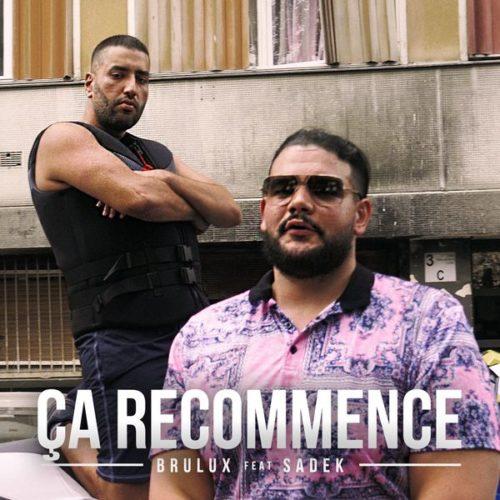 Brulux ft. Sadek – Ça recommence (Clip Officiel) – Août 2020