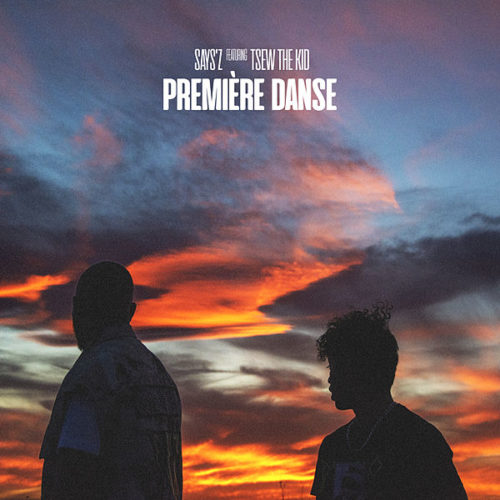 Says'z feat Tsew The Kid – Première danse (Clip Officiel) – Août 2020