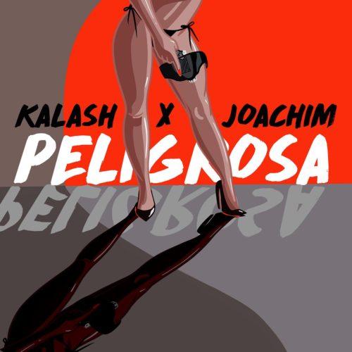 KALASH Feat JOAKIM – PELIGROSA – Août 2020