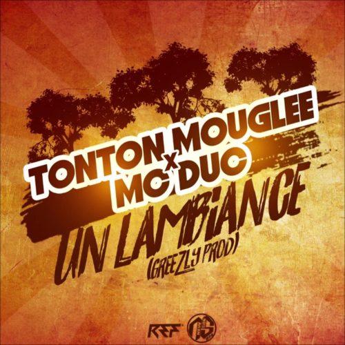 TONTON MOUGLEE x MC DUC – UN LAMBIANCE (GREEZLY PROD) – Août 2020