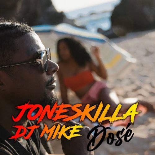 JONESKILLA FT. DJ MIKE – Dosé (clip officiel) – Août 2020