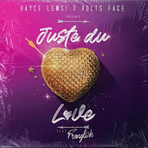 Hayce Lemsi & Volts Face x Les Frères Lumières Feat. Franglish – Juste du love – Août 2020