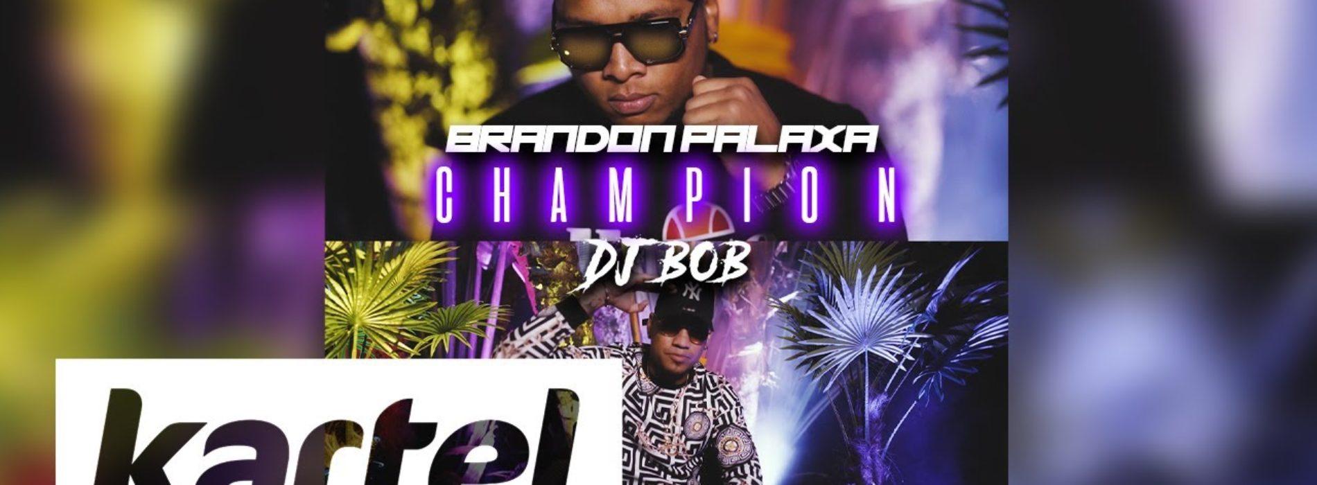 Dj Bob x Brandon Palaxa – Champion (Clip Officiel) – Octobre 2020