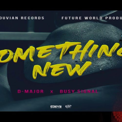 D-Major, Busy Signal – Something New [Official Music Video] – Novembre 2020