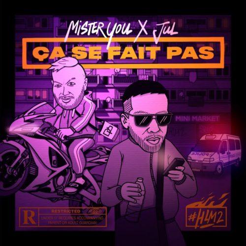 Mister You – Ça se fait pas feat Jul (Clip Officiel) – Novembre 2020