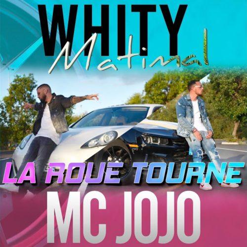"Whity Matimal ft Mc Jojo ""La roue tourne"" clip officiel – Novembre 2020"