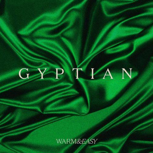 Gyptian – Warm & Easy | Official Audio – Novembre 2020