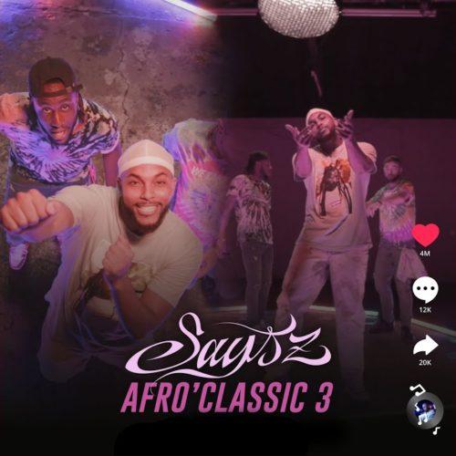 Says'z – Afro'Classic 3 (Clip Officiel) – Novembre 2020
