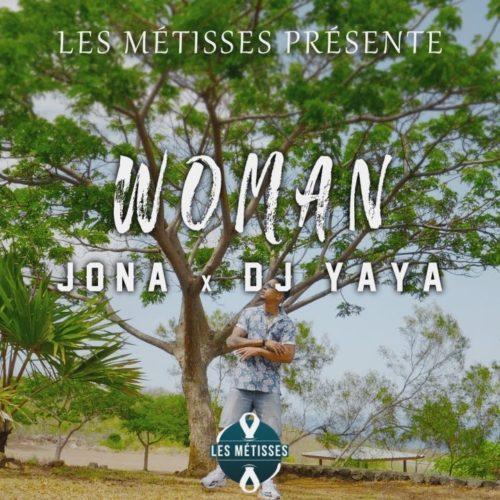 Jona Feat Dj Yaya – Woman (Les Métisses) – Décembre 2020