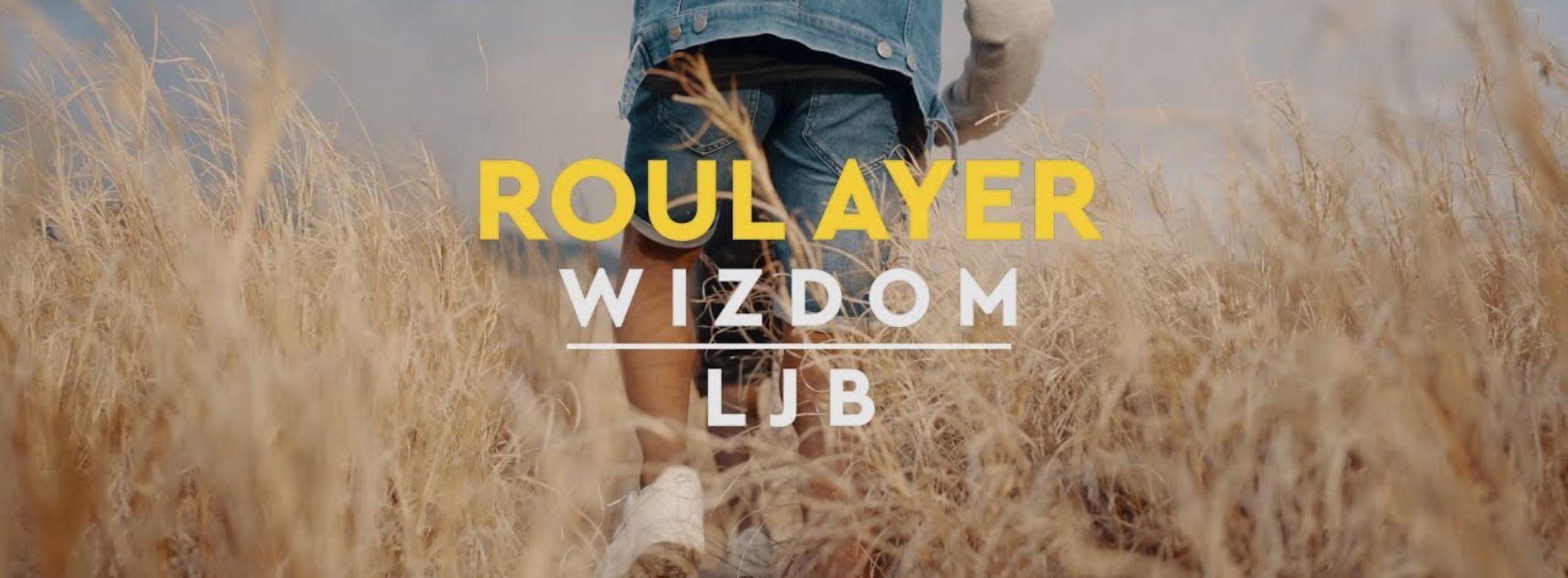 Wizdom – Roule ayer ft. LJB (Clip Officiel) – Décembre 2020