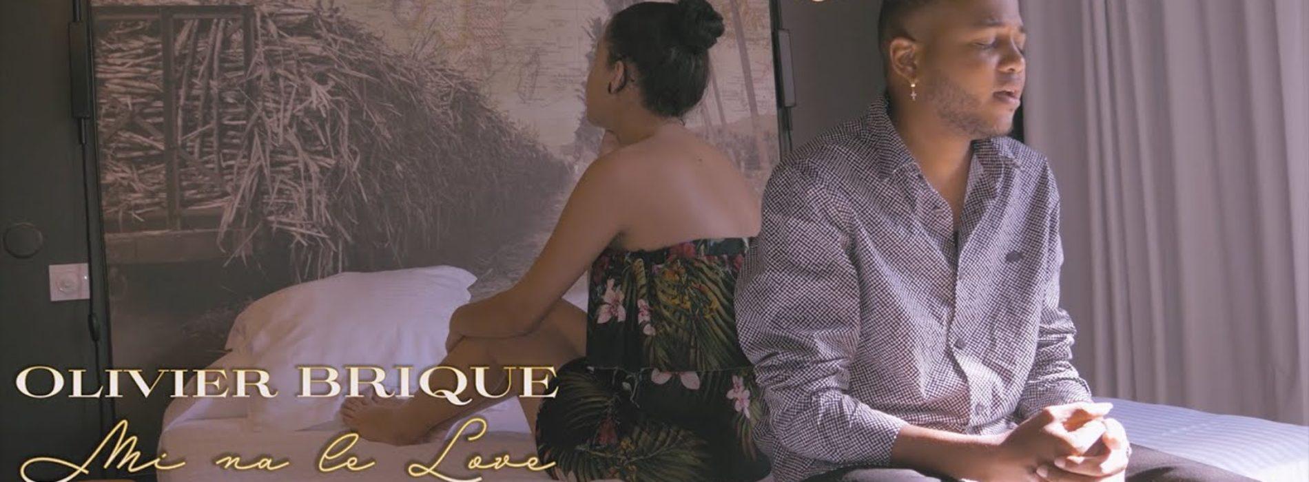 Olivier Brique – Mi na le love – Clip Officiel – Décembre 2020