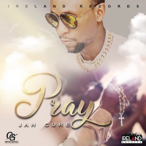 Jah Cure – Pray (Official Audio) – Janvier 2021