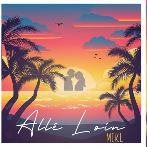 Mikl – Aller Loin (Séga Style) – Janvier 2021