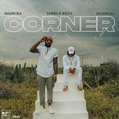 Masicka, Tarrus Riley, Dunw3ll – CORNER (Official Music Video) – Février 2021
