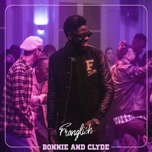 FRANGLISH – Bonnie And Clyde (Clip officiel) – Février 2021
