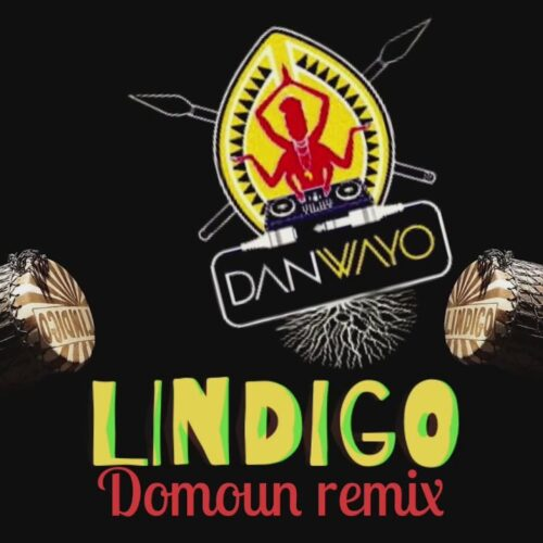 "DJDAN WAYO REMIX LINDIGO -""domoun"" – Février 2021"
