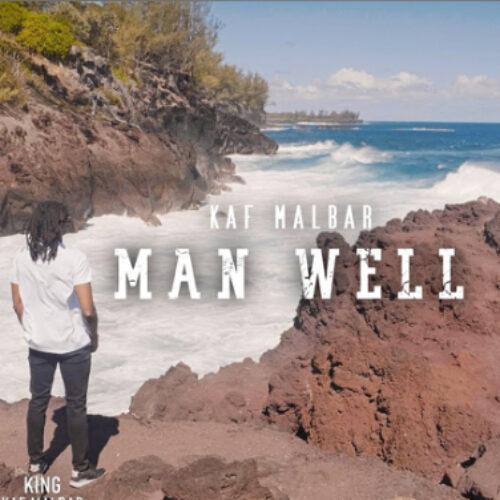 Découvre le clip de Kaf Malbar – Man Well – Mars 2021