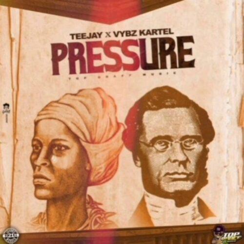 TeeJay, Vybz Kartel – Pressure / Vybz Kartel, Likkle Vybz – Yea You – (Official Music Video) – Mars 2021