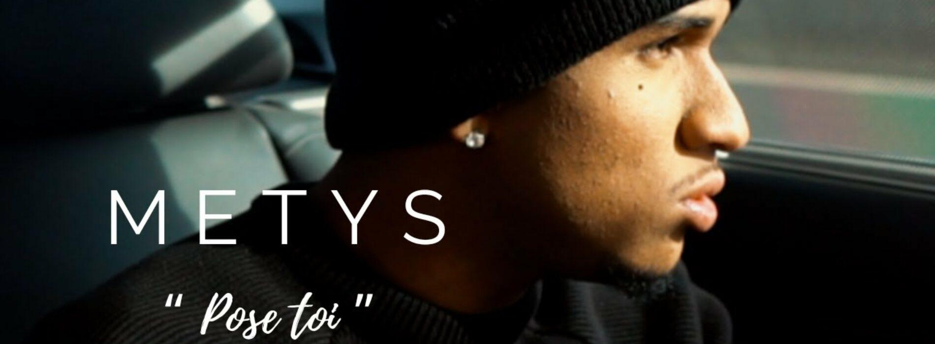 METYS – Pose toi ( Clip Officiel ) – Mars 2021