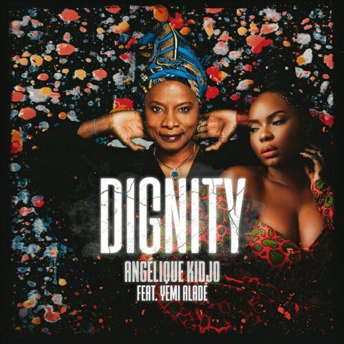 Angelique Kidjo – Dignity  ft. Yemi Alade (clip officiel) – Avril 2021