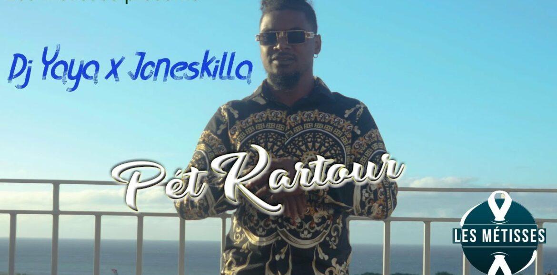 Joneskilla Feat Dj Yaya – Pet Kartour (Les Métisses) – Avril 2021