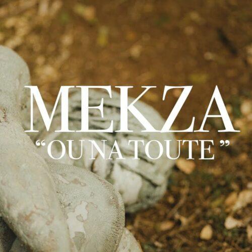 Mekza – Ou na toute (Clip officiel) – Avril 2021