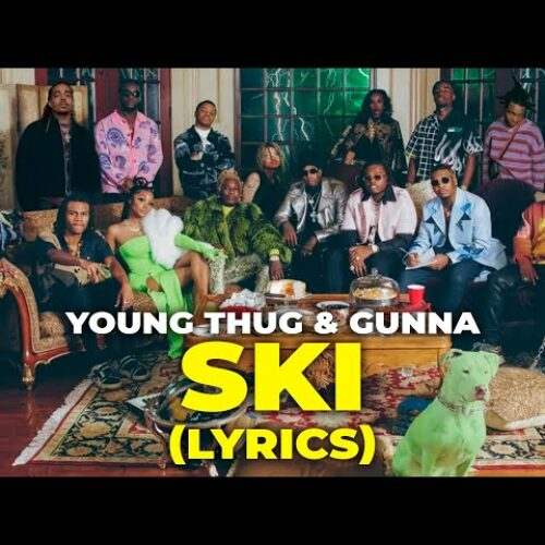 Young Thug & Gunna – Ski [Official Video] | Young Stoner Life – Avril 2021