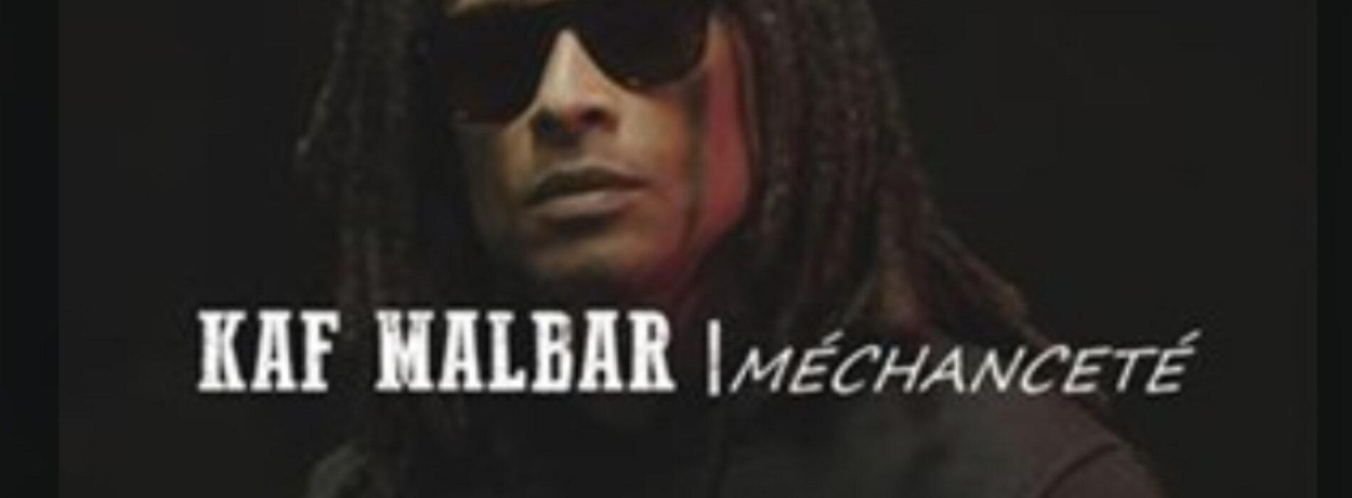 Kaf malbar nous dévoile un nouveau titre – «Méchanceté «– (Clip officiel) – Mai 2021